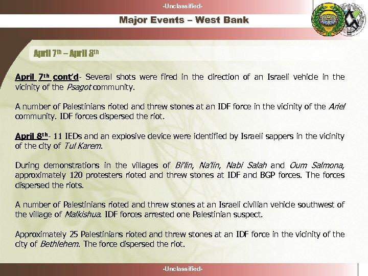 -Unclassified- Major Events – West Bank April 7 th – April 8 th April