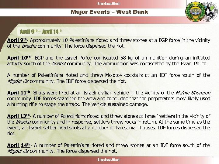 -Unclassified- Major Events – West Bank April 9 th – April 14 th April