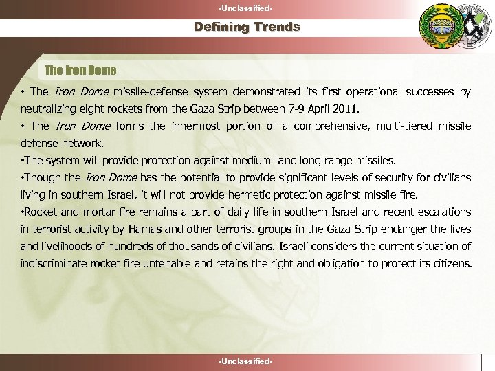 -Unclassified- Defining Trends The Iron Dome • The Iron Dome missile-defense system demonstrated its
