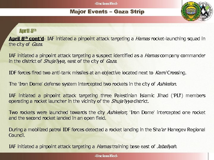 -Unclassified- Major Events – Gaza Strip April 8 th cont'd- IAF initiated a pinpoint