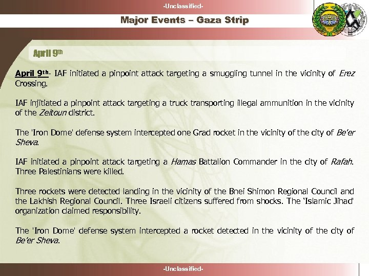 -Unclassified- Major Events – Gaza Strip April 9 th- IAF initiated a pinpoint attack
