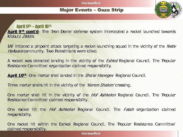 -Unclassified- Major Events – Gaza Strip April 9 th – April 10 th April