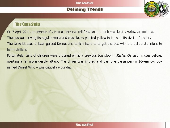 -Unclassified- Defining Trends The Gaza Strip On 7 April 2011, a member of a