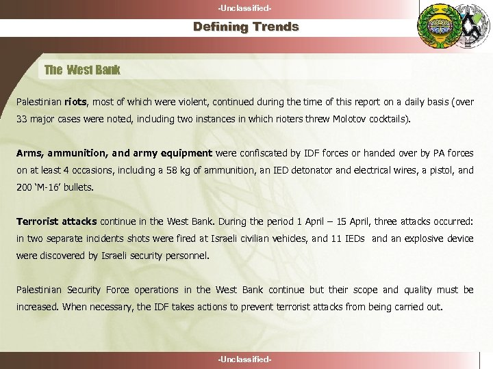 -Unclassified- Defining Trends The West Bank Palestinian riots, most of which were violent, continued