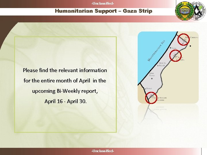 -Unclassified- Humanitarian Support – Gaza Strip Please find the relevant information for the entire