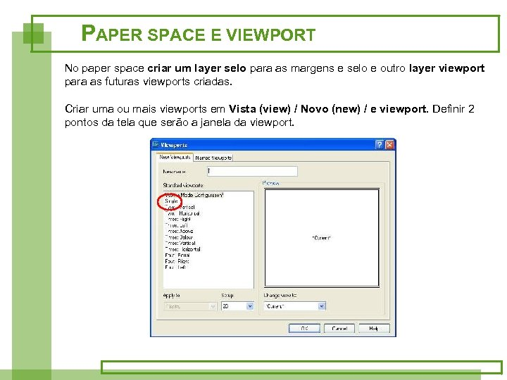 PAPER SPACE E VIEWPORT No paper space criar um layer selo para as margens