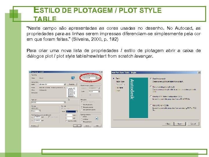 """ESTILO DE PLOTAGEM / PLOT STYLE TABLE """"Neste campo são apresentadas as cores usadas"""