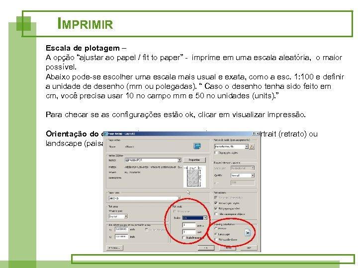"""IMPRIMIR Escala de plotagem – A opção """"ajustar ao papel / fit to paper"""""""