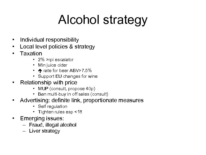 Alcohol strategy • Individual responsibility • Local level policies & strategy • Taxation •