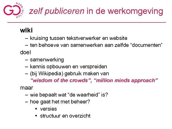 zelf publiceren in de werkomgeving wiki – kruising tussen tekstverwerker en website – ten