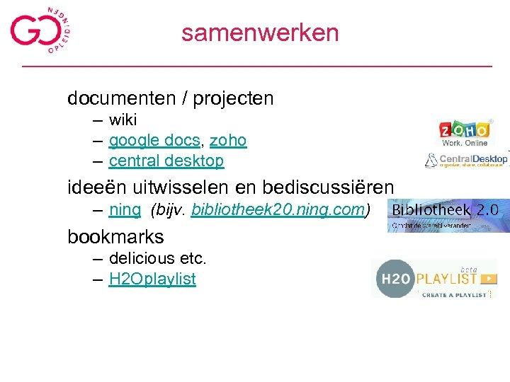 samenwerken documenten / projecten – wiki – google docs, zoho – central desktop ideeën
