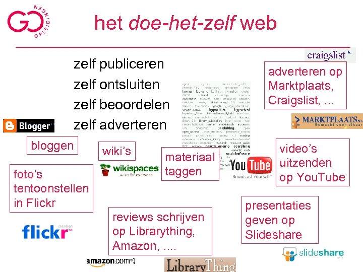 het doe-het-zelf web zelf publiceren zelf ontsluiten zelf beoordelen zelf adverteren bloggen foto's tentoonstellen