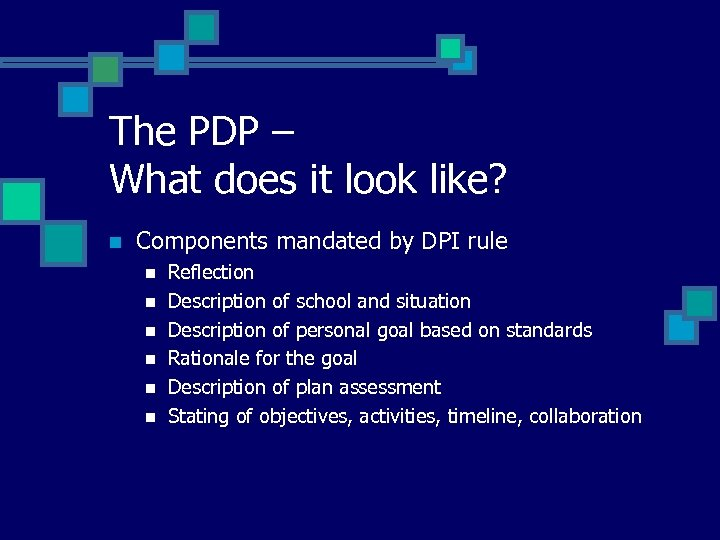 The PDP – What does it look like? n Components mandated by DPI rule