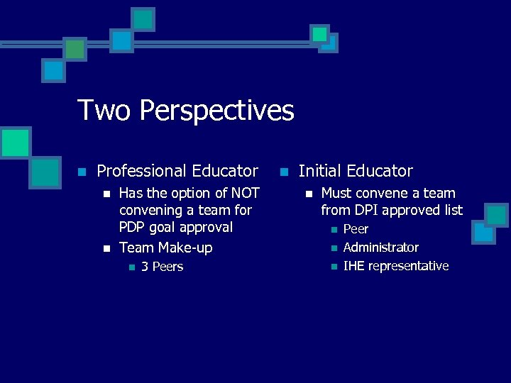 Two Perspectives n Professional Educator n n Has the option of NOT convening a