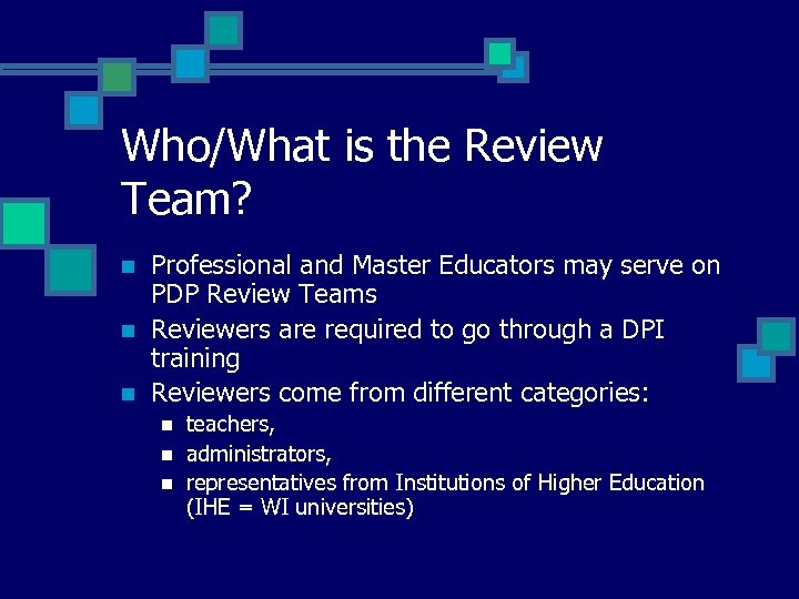 Who/What is the Review Team? n n n Professional and Master Educators may serve