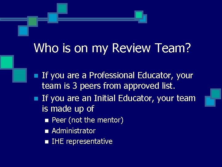 Who is on my Review Team? n n If you are a Professional Educator,
