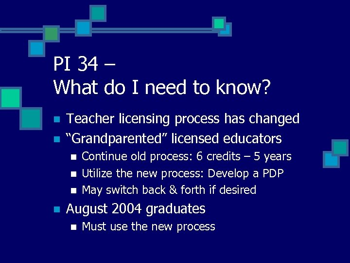 PI 34 – What do I need to know? n n Teacher licensing process