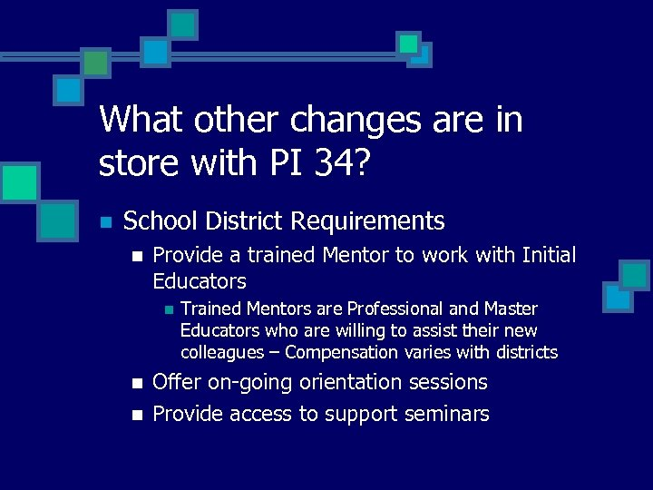 What other changes are in store with PI 34? n School District Requirements n