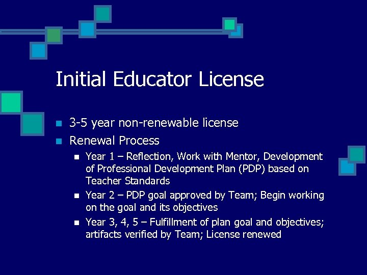 Initial Educator License n n 3 -5 year non-renewable license Renewal Process n n