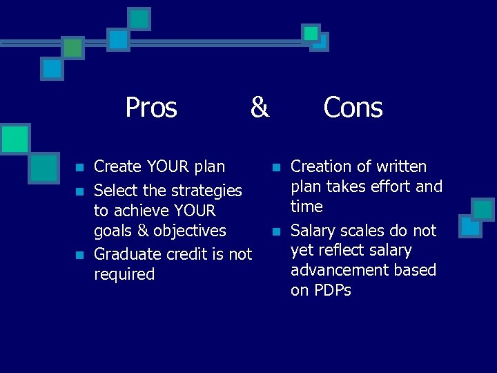 Pros n n n & Create YOUR plan Select the strategies to achieve YOUR