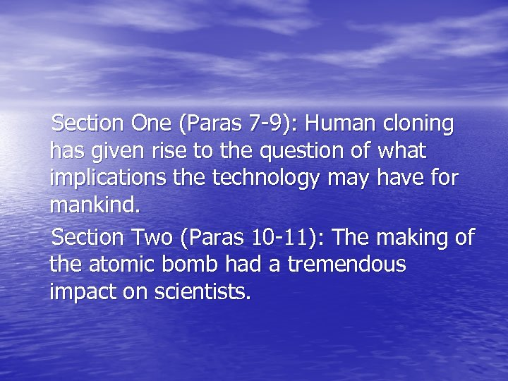 Section One (Paras 7 -9): Human cloning has given rise to the question of