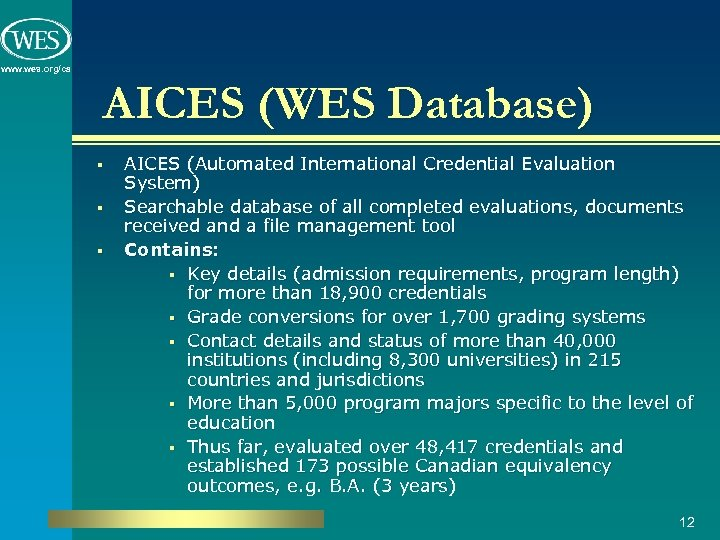 www. wes. org/ca AICES (WES Database) § § § AICES (Automated International Credential Evaluation