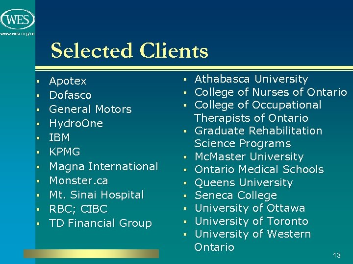 www. wes. org/ca Selected Clients § § § Apotex Dofasco General Motors Hydro. One