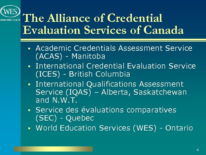 www. wes. org/ca The Alliance of Credential Evaluation Services of Canada § § §