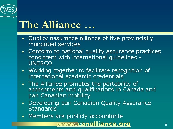 www. wes. org/ca The Alliance … § § § Quality assurance alliance of five