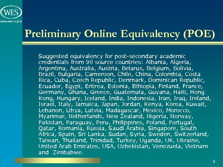 www. wes. org/ca Preliminary Online Equivalency (POE) Suggested equivalency for post-secondary academic credentials from