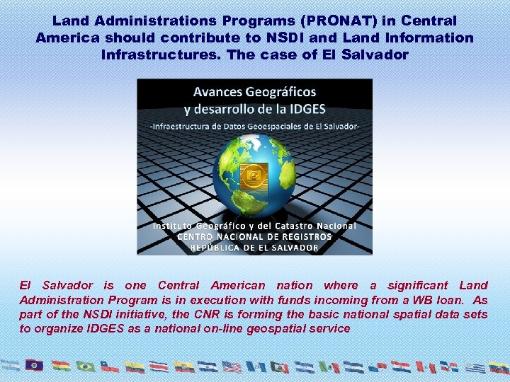 Land Administrations Programs (PRONAT) in Central America should contribute to NSDI and Land Information