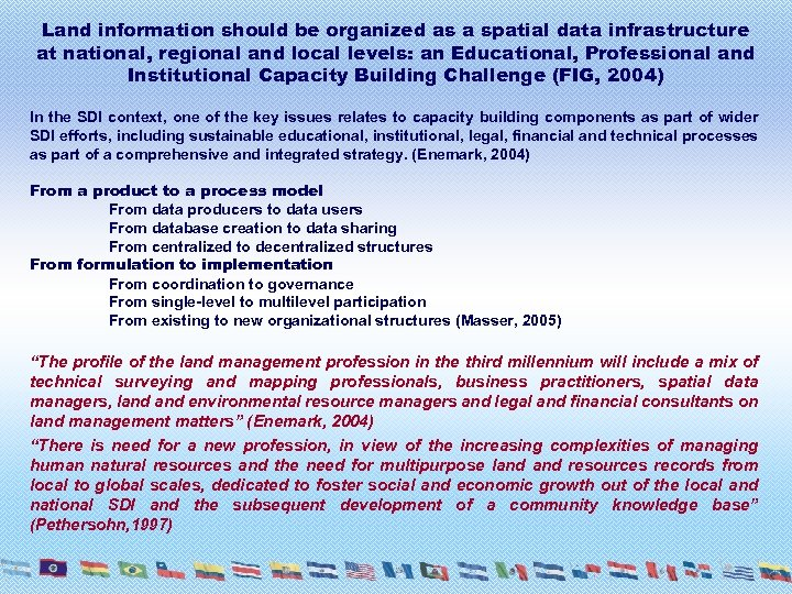 Land information should be organized as a spatial data infrastructure at national, regional and