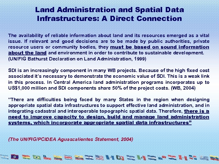 Land Administration and Spatial Data Infrastructures: A Direct Connection The availability of reliable information