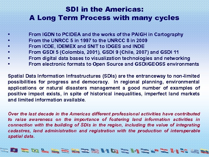 SDI in the Americas: A Long Term Process with many cycles • • •