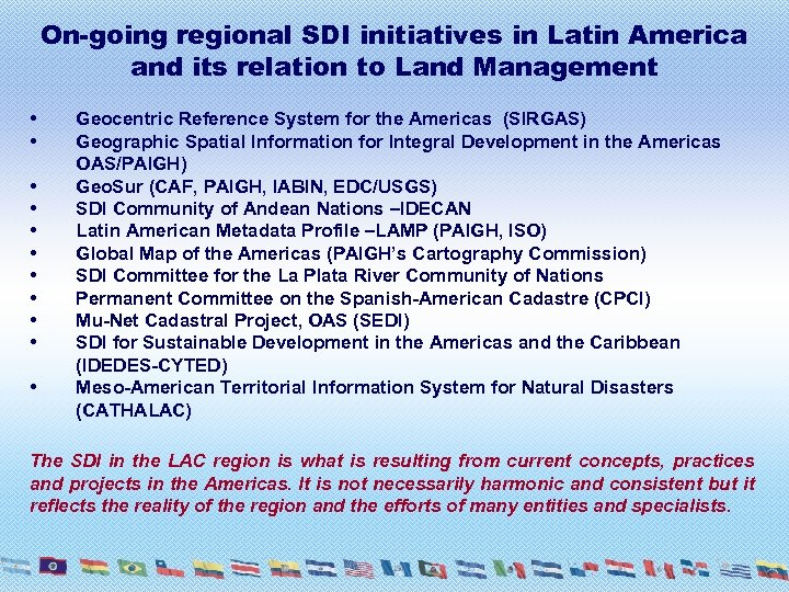 On-going regional SDI initiatives in Latin America and its relation to Land Management •