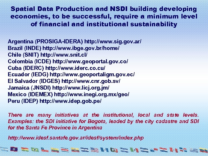 Spatial Data Production and NSDI building developing economies, to be successful, require a minimum