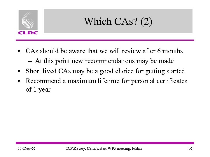 Which CAs? (2) • CAs should be aware that we will review after 6