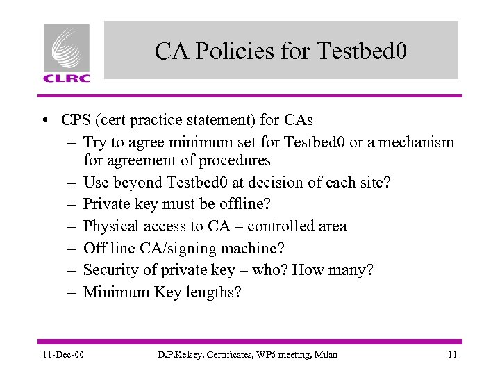 CA Policies for Testbed 0 • CPS (cert practice statement) for CAs – Try