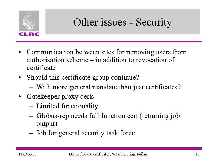 Other issues - Security • Communication between sites for removing users from authorisation scheme