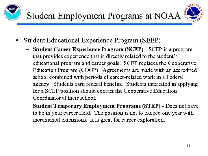 Student Employment Programs at NOAA • Student Educational Experience Program (SEEP) – Student Career