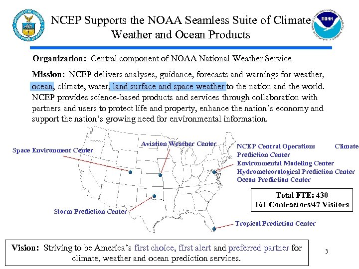 NCEP Supports the NOAA Seamless Suite of Climate Weather and Ocean Products Organization: Central