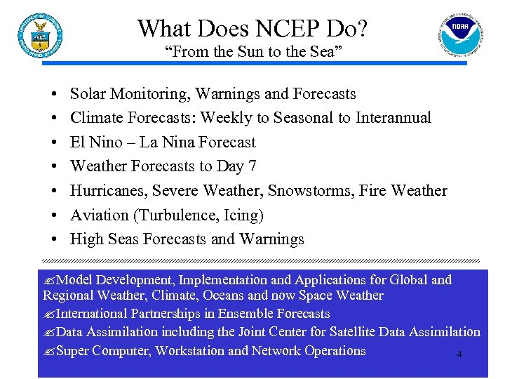 "What Does NCEP Do? ""From the Sun to the Sea"" • • Solar Monitoring,"