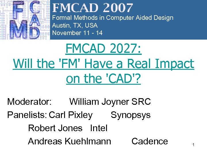 Formal Methods in Computer Aided Design Austin, TX, USA November 11 - 14 FMCAD