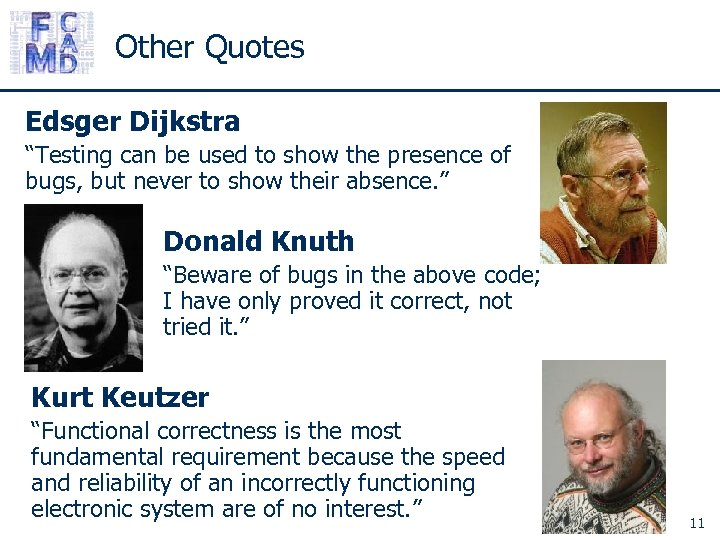 "Other Quotes Edsger Dijkstra ""Testing can be used to show the presence of bugs,"