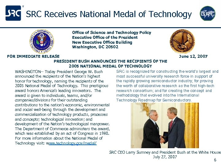 SRC Receives National Medal of Technology Office of Science and Technology Policy Executive Office