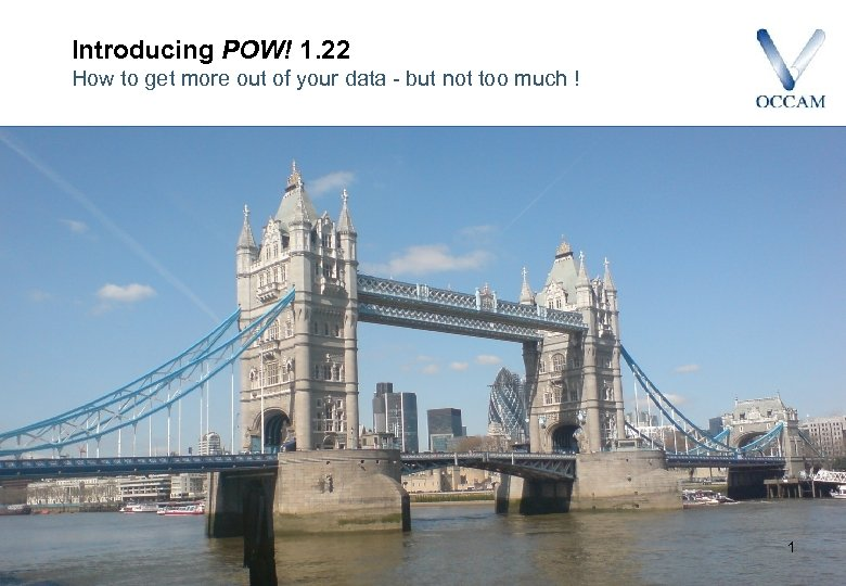 Introducing POW! 1. 22 How to get more out of your data - but