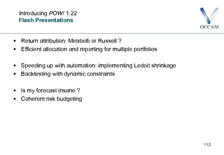 Introducing POW! 1. 22 Flash Presentations § Return attribution: Mirabelli or Russell ? §