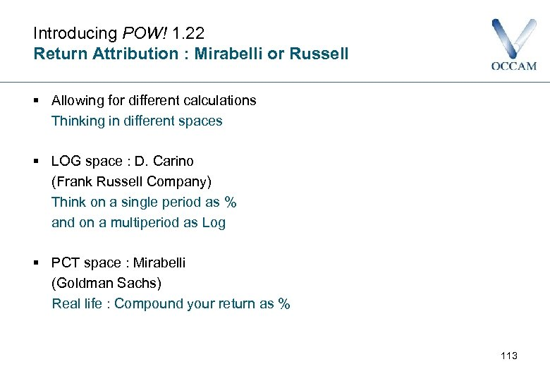 Introducing POW! 1. 22 Return Attribution : Mirabelli or Russell § Allowing for different