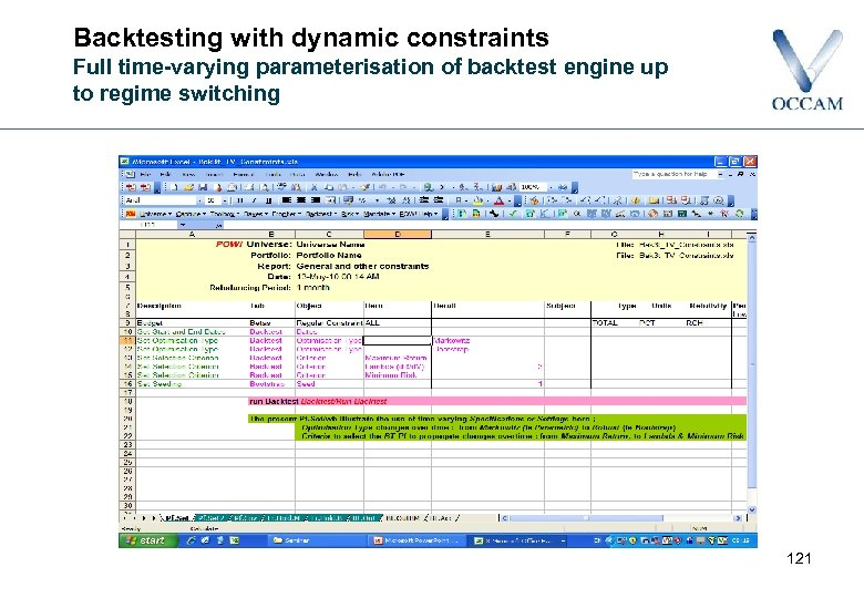Backtesting with dynamic constraints Full time-varying parameterisation of backtest engine up to regime switching