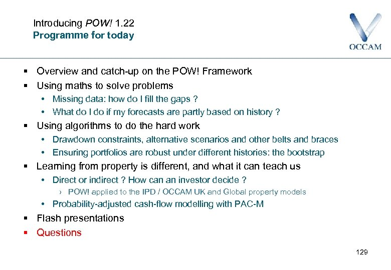 Introducing POW! 1. 22 Programme for today § Overview and catch-up on the POW!